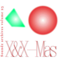 [ Soundz archives volume 25 ] : X&X-Mas