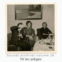 soundz_archives_vol28_till-les-pieges