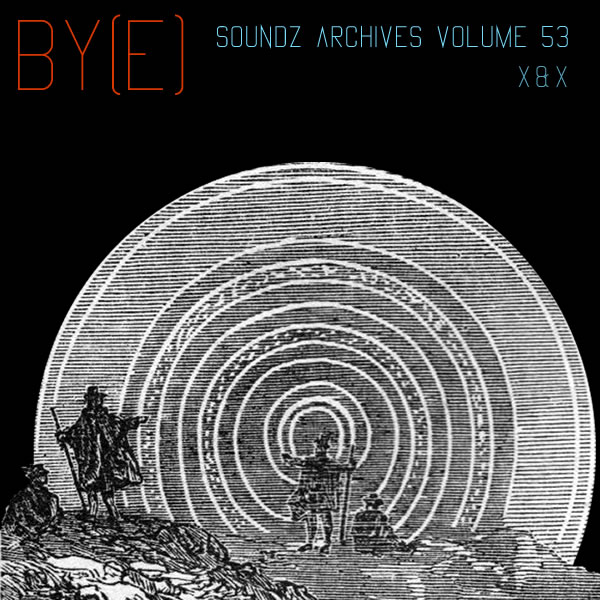 [Soundzs archives volume 53 : By(e)]