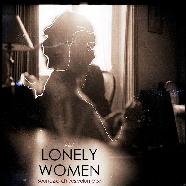 Soundz archives volume 57 : [Lonely women]