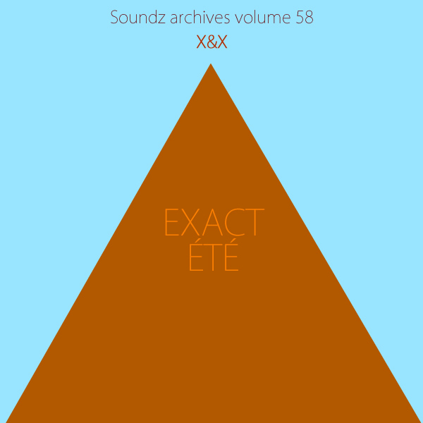 Soundz archives volume 58 : [Exact Été]