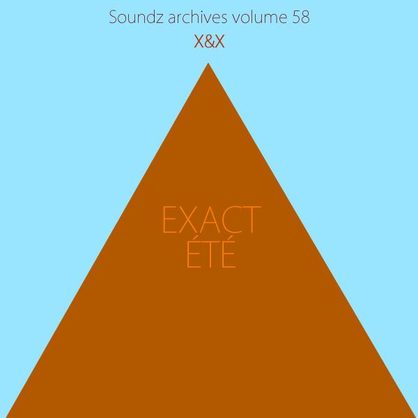 Soundz archives volume 58 : [Exact Été]
