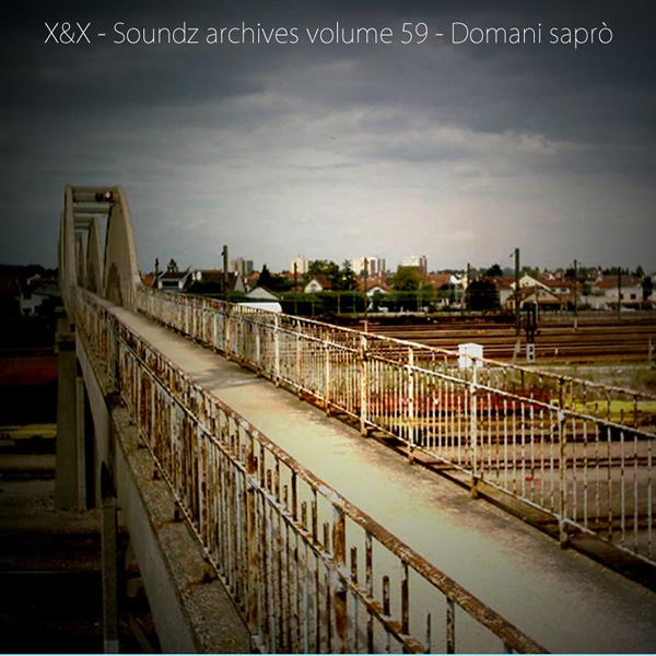 Soundz archives volume 59 : [Domani saprò]