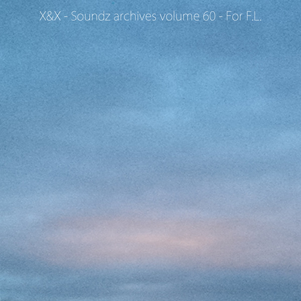 Soundz archives volume 60 : [For F.L.]