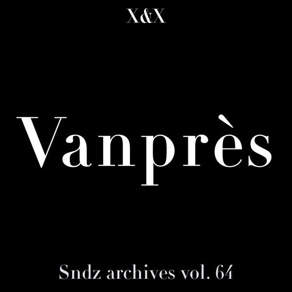 Soundz-archives-vol-64 : [Vanprès]