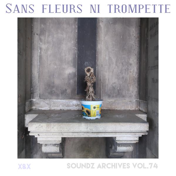 Soundz archives 74 : [Sans fleurs ni trompette]